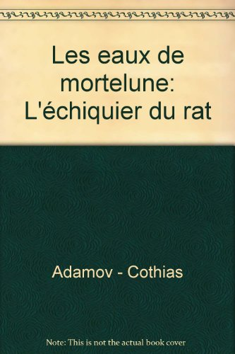 Les eaux de mortelune: L\'échiquier du rat