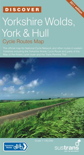 Yorkshire Wolds, York and Hull - Sustrans Cycle Routes Map: Sustrans Official Cycle Route Map and Information Covering the National Cycle Network National Cycle Network Discover Series