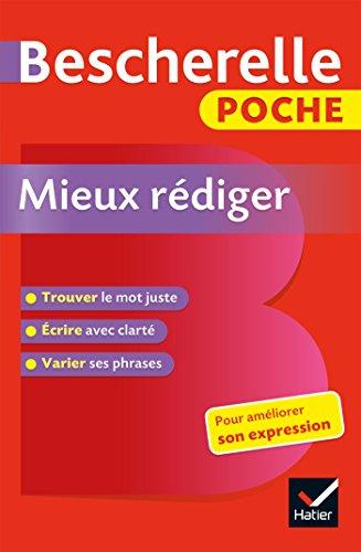 Bescherelle poche Mieux rédiger: L'essentiel pour améliorer son expression par Adeline Lesot
