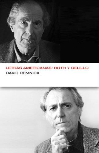 Letras americanas: Roth y DeLillo (Colección Endebate)