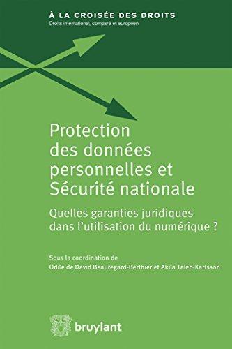 Protection des données personnelles et Sécurité nationale: Quelles garanties juridiques dans l'utilisation du numérique ?