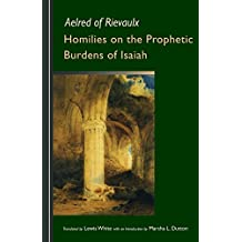 Homilies on the Prophetic Burdens of Isaiah (Cistercian Fathers)