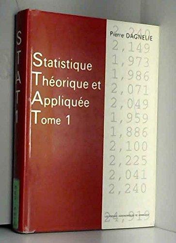 Statistique théorique et appliquée : Tome 1, Les bases théoriques