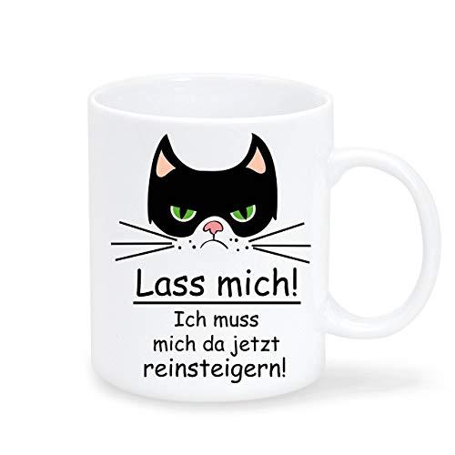 Keramik Tasse Katze Lass mich! Ich muss mich da jetzt reinsteigern! - beidseitig bedruckt - spülmaschinengeeignet -