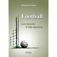Football : les raisons d'une passion
