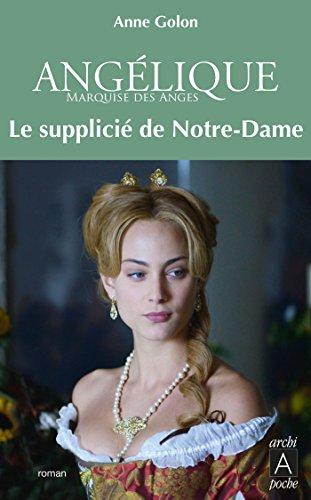 Angélique, Tome 4 : Le Supplicié de Notre-Dame (Angélique (version augmentée)) (French Edition)
