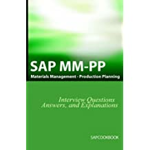 SAP MM / PP Interview Questions, Answers, and Explanations: SAP Production Planning Certification by Jim Stewart (2006-02-11)