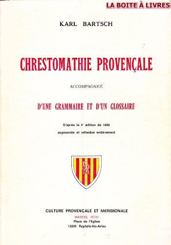 Chrestomathie Provencale accompagnée d'une grammaire et d' un glossaire Culture Méridionale par Karl Bartsch