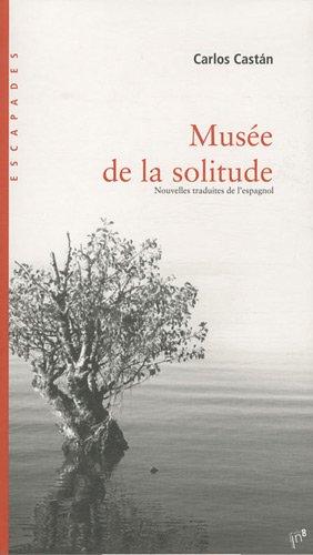 Musée de la solitude par Carlos Castan