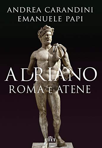 Adriano. Roma e Atene (Italian Edition)