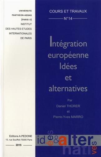 Intégration européenne : Idées et alternatives par Daniel Thürer