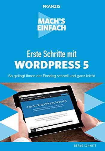 FRANZIS MACH S EINFACH - Erste Schritte mit WordPress 5 (Schnelleinstieg)
