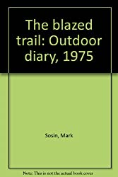 The blazed trail: Outdoor diary, 1975