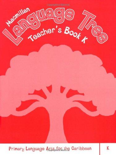 Macmillan Language Tree: Primary Language Arts for the Caribbean: Teacher's Book K: Tb1
