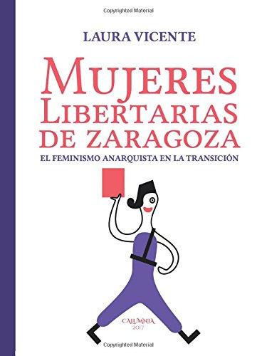 El feminismo anarquista en la Transición. Mujeres libertarias de Zaragoza (Tempus Ago)