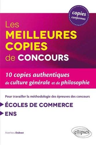 Les 10 Meilleures Copies de Concours Pour Travailler la Mthodologie des preuves de Culture Gnrale et de Philosophie coles de Commerce ENS