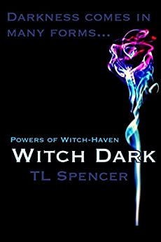 Witch Dark: Powers of Witch-Haven (English Edition) par [Spencer, TL]