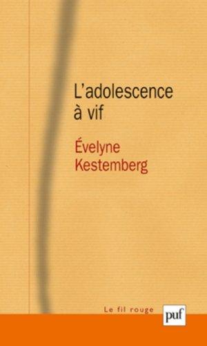 L'adolescence à vif par Evelyne Kestemberg