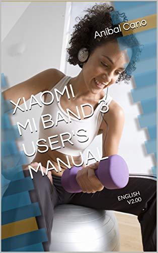 XIAOMI MI BAND 3 - USERS MANUAL: ENGLISH - V2.00 (English Edition ...