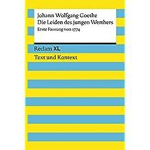 Die Leiden des jungen Werthers. Erste Fassung von 1774: Reclam XL – Text und Kontext