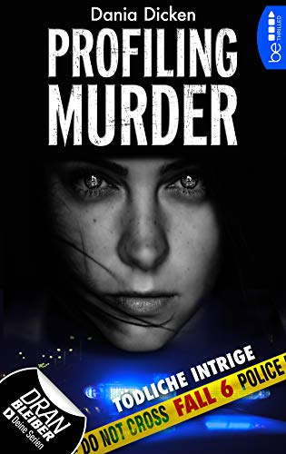 Buchseite und Rezensionen zu 'Profiling Murder - Fall 6: Tödliche Intrige (Laurie Walsh Thriller Serie)' von Dania Dicken