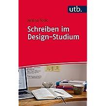 Schreiben im Design-Studium (Schreiben im Studium, Band 4845)