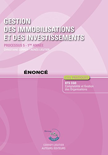 Gestion des immobilisations et des investissements Processus 5 du BTS CGO : Enonc