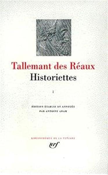 Amazon Fr Tallemant Des Reaux Historiettes Tome 1 Tallemant Des Reaux Livres