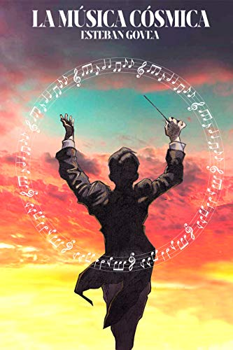 La Música Cósmica por Esteban Govea