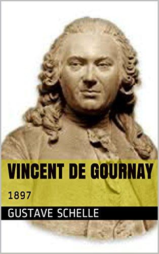 Vincent de Gournay: 1897 par Gustave Schelle