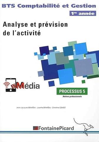 Analyse et prévision de l'activité BTS Comptabilité et Gestion 1re année : Processus 5 Ateliers professionnels