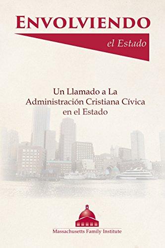 Envolviendo el Estado: Un Llamado a La Administración Cristiana Cívica en el Estado