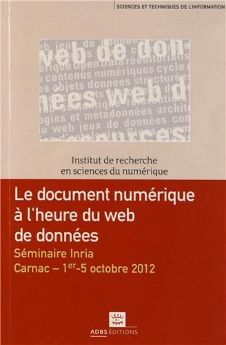 Le document numérique à l'heure du web de données : Séminaire Inria, Carnac, 1er - 5 octobre 2012