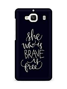 AMEZ she who is brave is free Back Cover For Xiaomi Redmi 2 Prime