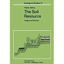 The Soil Resource: Origin And Behavior (Ecological Studies)