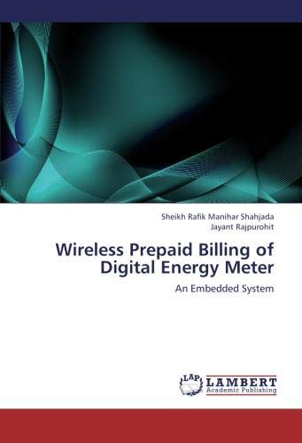 Wireless Prepaid Billing of Digital Energy Meter: An Embedded System (Prepaid Wireless)