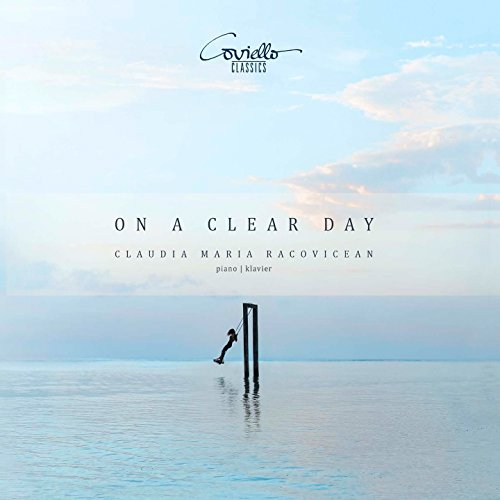 On a Clear Day (Piano Works from the Romantic to the Avant Garde)