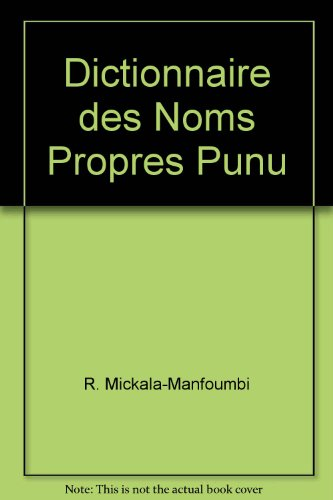 Dictionnaire des Noms Propres Punu par R. Mickala-Manfoumbi