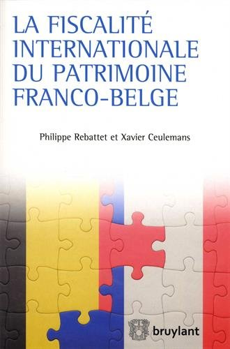 La fiscalité internationale du patrimoine franco-belge par Xavier Ceulemans