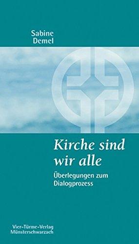Image of Kirche sind wir alle. Überlegungen zum Dialogprozess. Münsterschwarzacher Kleinschriften Band 187