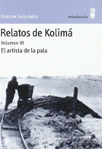 Relatos de Kolimá III: El artista de la pala: 3 (Paisajes narrados)
