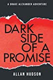 The Dark Side of a Promise (A Drake Alexander Adventure)