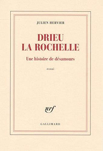 Drieu la Rochelle. Une histoire de désamours (Blanche) par Julien Hervier