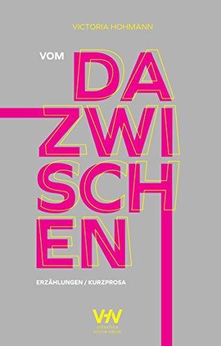 Buchseite und Rezensionen zu 'Vom Dazwischen: Erzählungen/Kurzprosa' von Victoria Hohmann