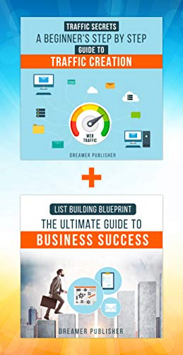 Book cover image for List Building Blueprint: The Ultimate Guide to Business Success: Traffic Secrets: A Beginner's Step by Step Guide to Traffic Creation