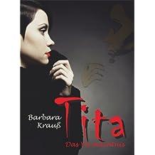 Tita. Das Vermächtnis