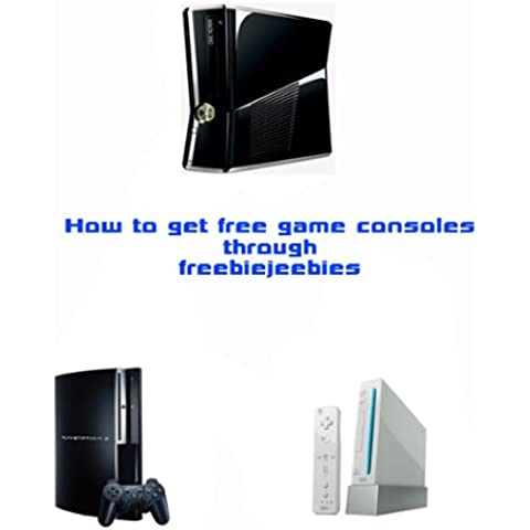 How to Get Free Game Consoles and More Through Freebiejeebies (English Edition)