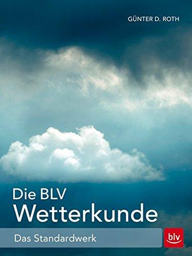 Die BLV Wetterkunde: Das Standardwerk