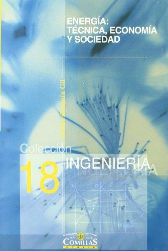 Energía: técnica, economía y sociedad (Ingeniería) por Julián Barquín Gil