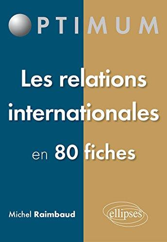 Les Relations Internationales en 80 Fiches par Michel Raimbaud